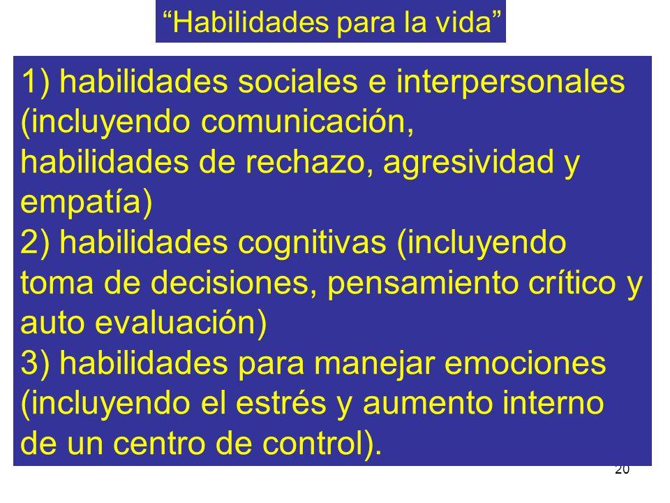 1) habilidades sociales e interpersonales (incluyendo comunicación,
