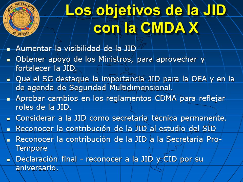 Los objetivos de la JID con la CMDA X