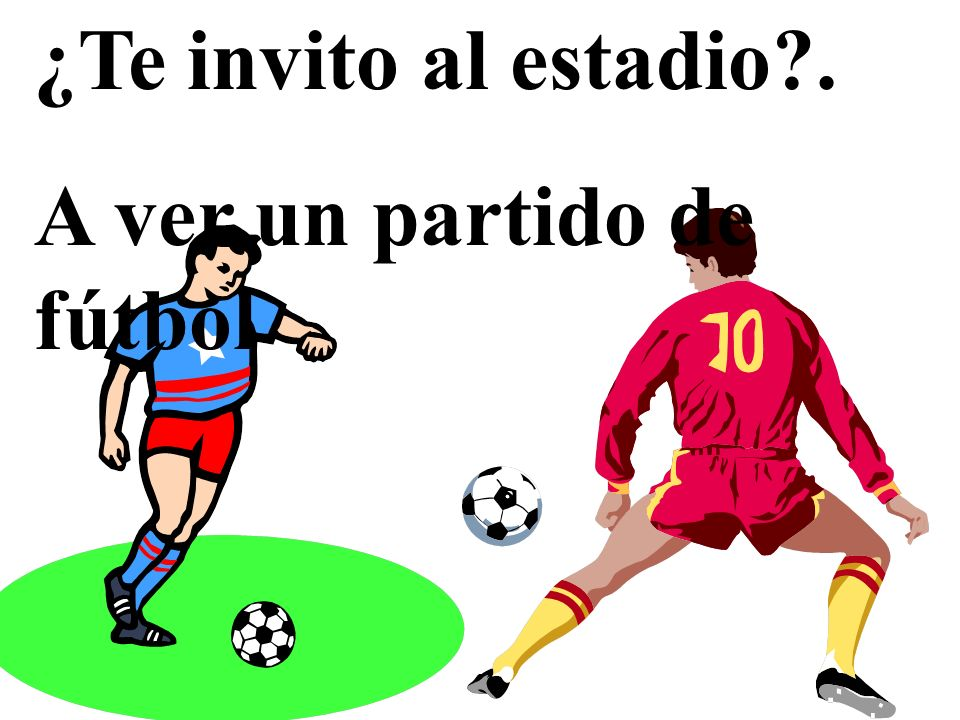 ¿Te invito al estadio . A ver un partido de fútbol