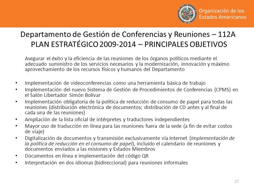 Departamento de Gestión de Conferencias y Reuniones – 112A PLAN ESTRATÉGICO 2009-2014 – PRINCIPALES OBJETIVOS