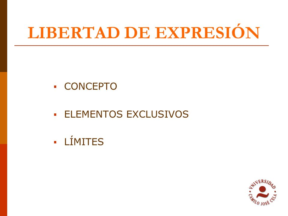 LIBERTAD DE EXPRESIÓN CONCEPTO ELEMENTOS EXCLUSIVOS LÍMITES