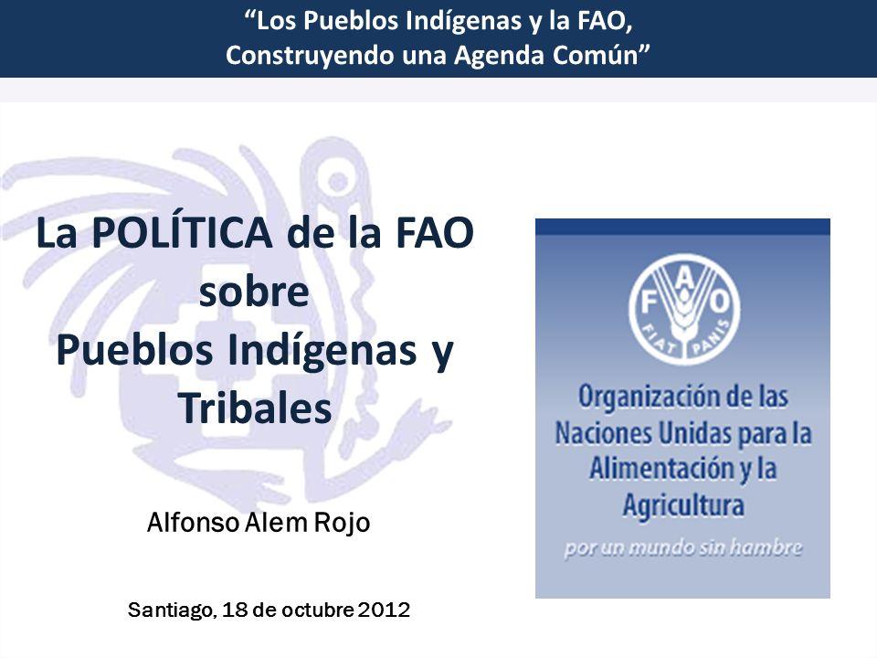La POLÍTICA de la FAO sobre Pueblos Indígenas y Tribales