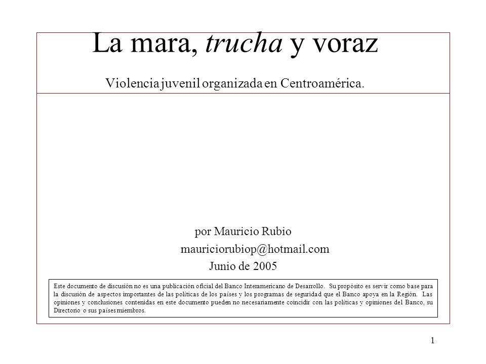 La mara, trucha y voraz Violencia juvenil organizada en Centroamérica.