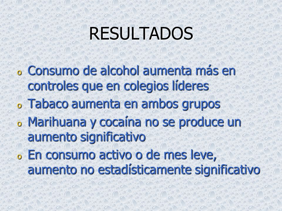 RESULTADOS Consumo de alcohol aumenta más en controles que en colegios líderes. Tabaco aumenta en ambos grupos.