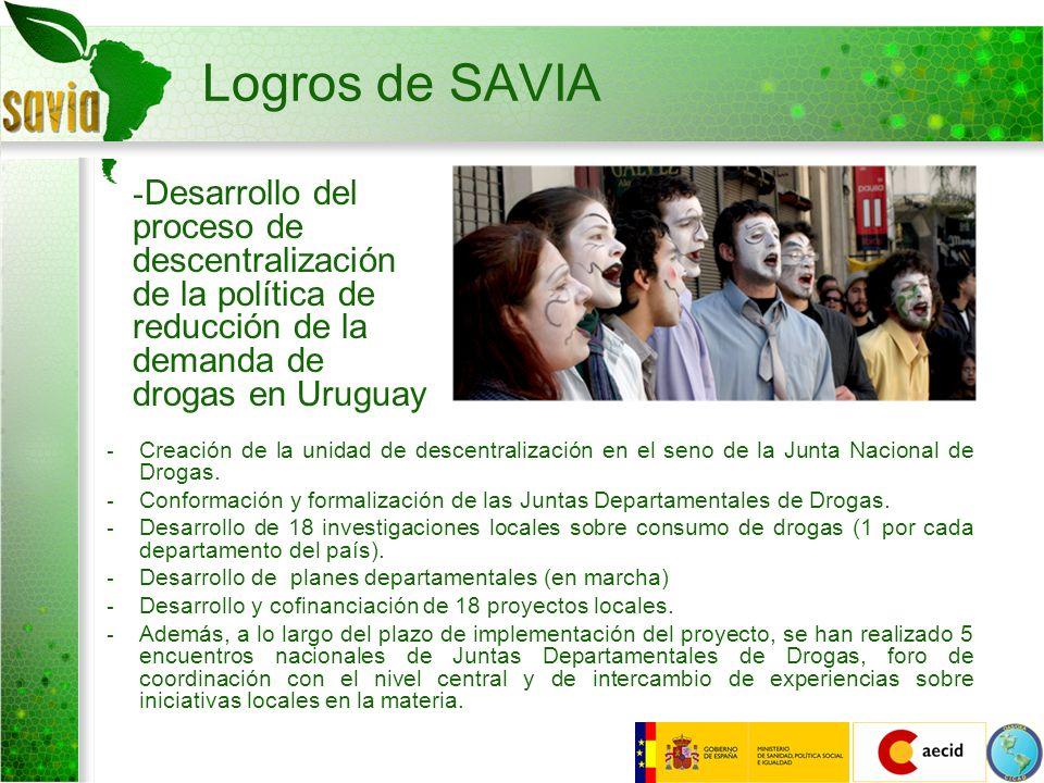 Logros de SAVIADesarrollo del proceso de descentralización de la política de reducción de la demanda de drogas en Uruguay.