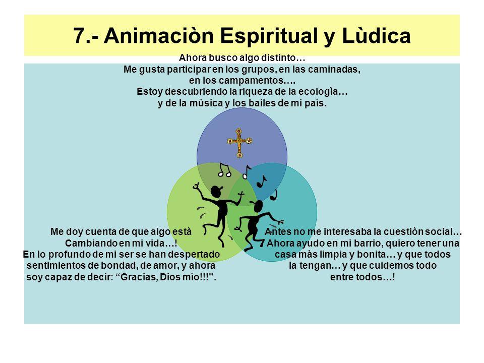 7.- Animaciòn Espiritual y Lùdica