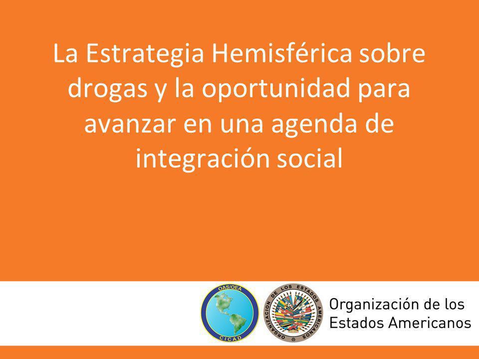 La Estrategia Hemisférica sobre drogas y la oportunidad para avanzar en una agenda de integración social