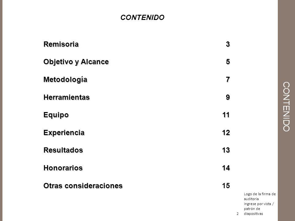 CONTENIDO CONTENIDO Remisoria 3 Objetivo y Alcance 5 Metodología 7
