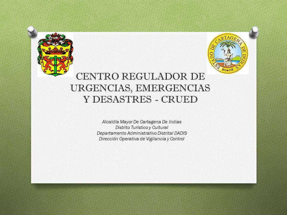 CENTRO REGULADOR DE URGENCIAS, EMERGENCIAS Y DESASTRES - CRUED