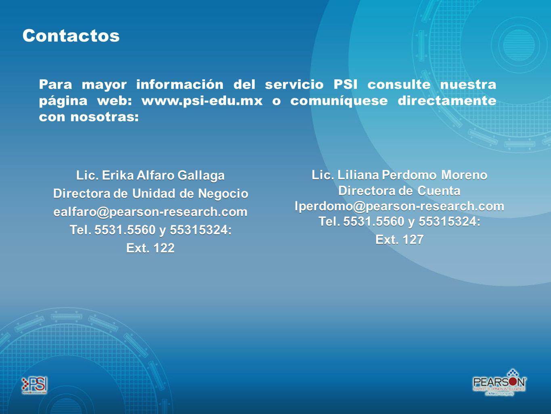 Contactos Para mayor información del servicio PSI consulte nuestra página web: www.psi-edu.mx o comuníquese directamente con nosotras: