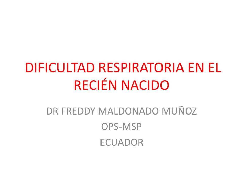 DIFICULTAD RESPIRATORIA EN EL RECIÉN NACIDO