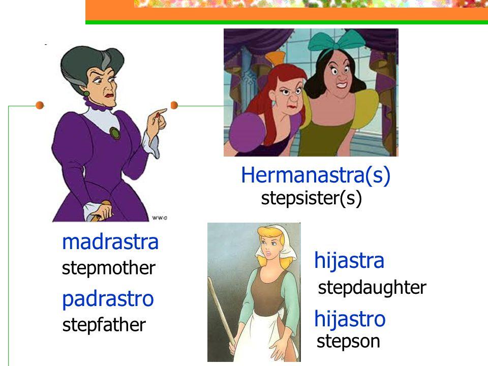 Hermanastra(s) madrastra hijastra padrastro hijastro stepsister(s)