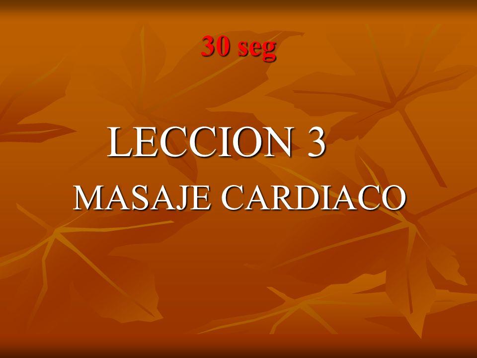 30 seg LECCION 3 MASAJE CARDIACO