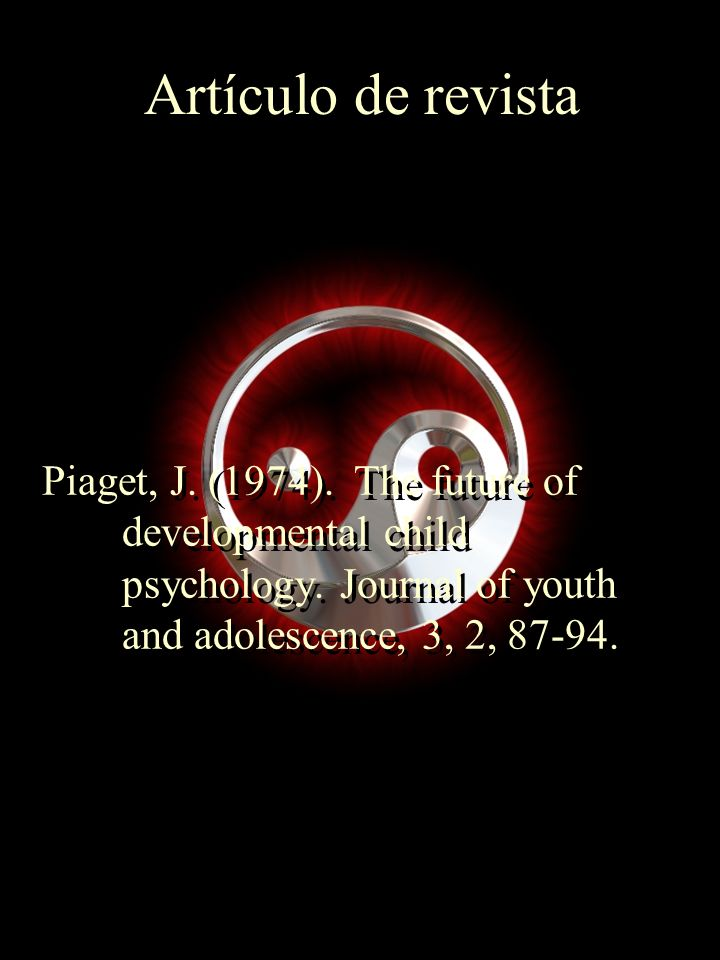Artículo de revista Piaget, J. (1974). The future of developmental child psychology.
