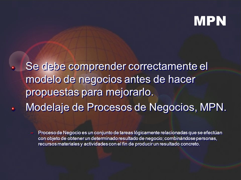 MPN Se debe comprender correctamente el modelo de negocios antes de hacer propuestas para mejorarlo.