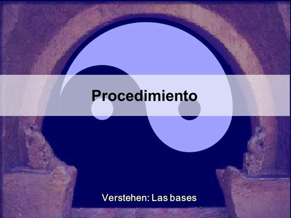 Procedimiento Verstehen: Las bases