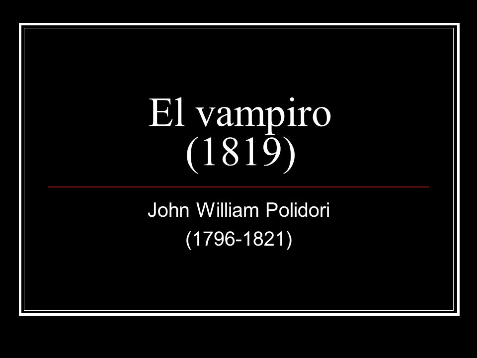 John William Polidori ( )