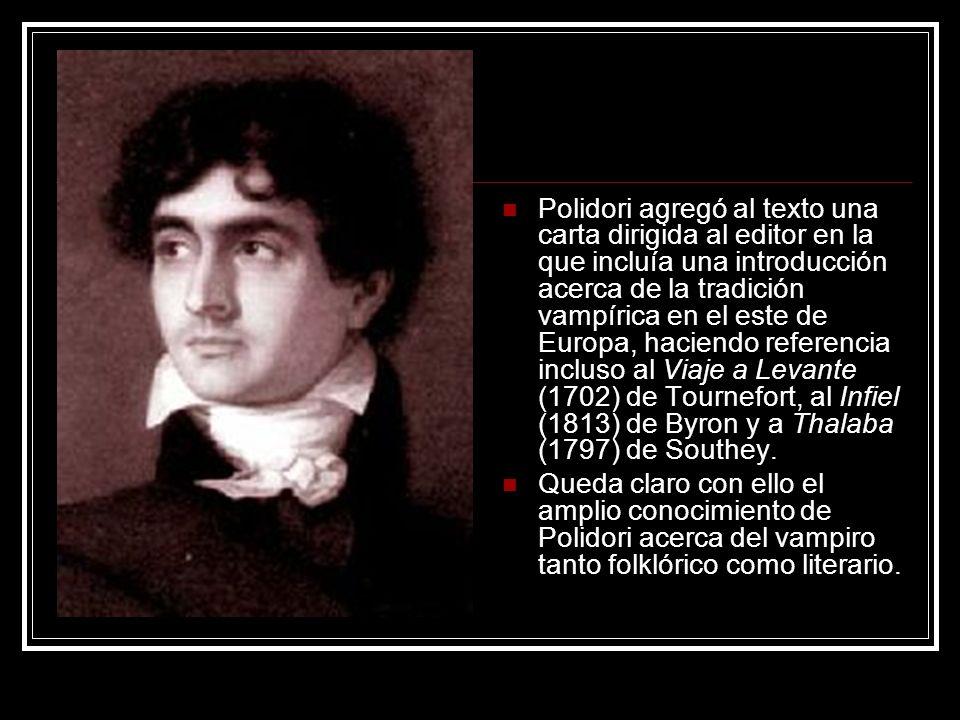 Polidori agregó al texto una carta dirigida al editor en la que incluía una introducción acerca de la tradición vampírica en el este de Europa, haciendo referencia incluso al Viaje a Levante (1702) de Tournefort, al Infiel (1813) de Byron y a Thalaba (1797) de Southey.