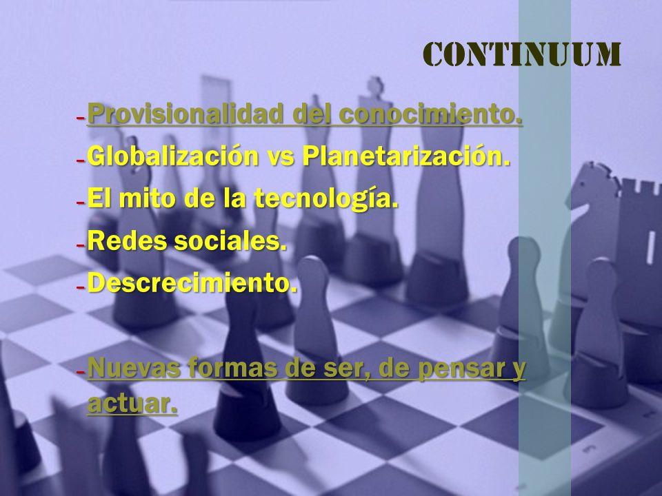 Continuum Provisionalidad del conocimiento.