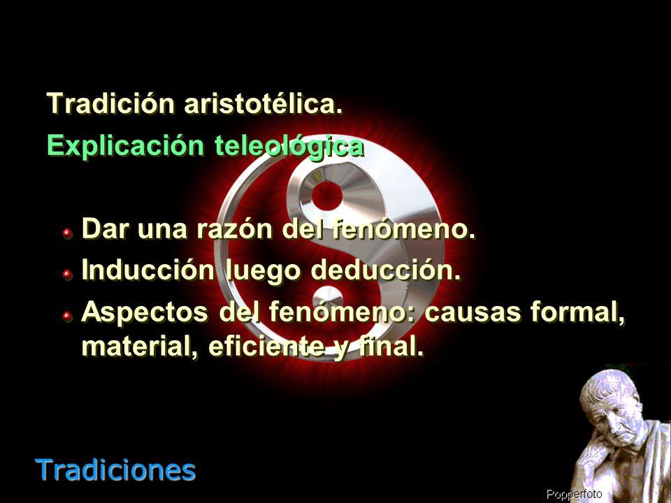 Tradición aristotélica. Explicación teleológica