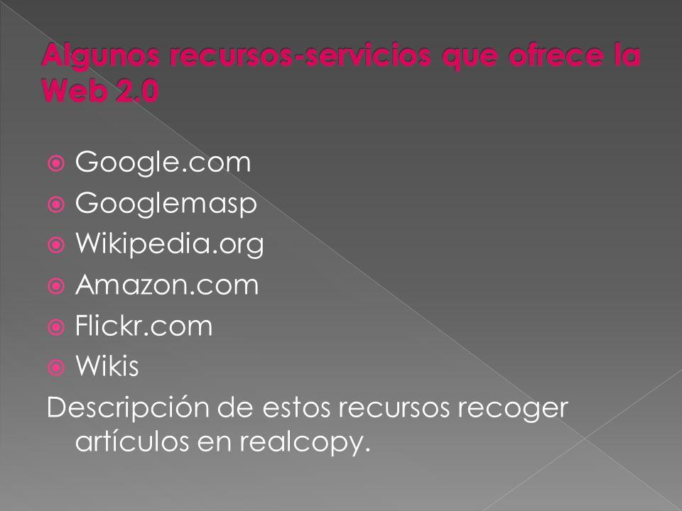 Algunos recursos-servicios que ofrece la Web 2.0