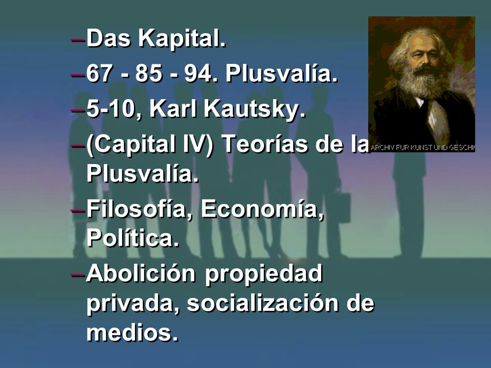 Das Kapital. 67 - 85 - 94. Plusvalía. 5-10, Karl Kautsky. (Capital IV) Teorías de la Plusvalía. Filosofía, Economía, Política.