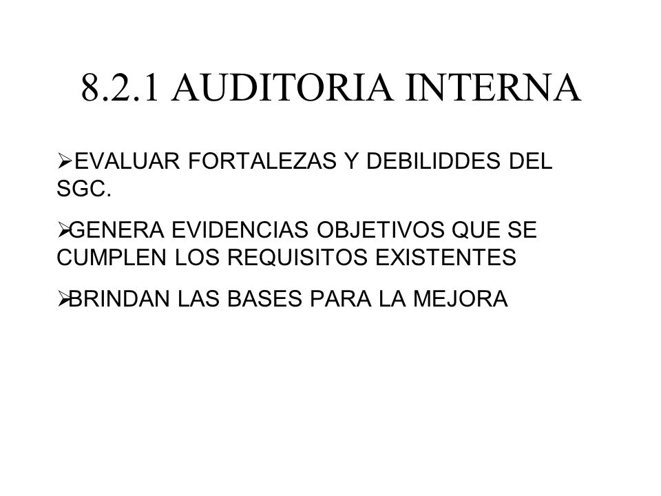 8.2.1 AUDITORIA INTERNA EVALUAR FORTALEZAS Y DEBILIDDES DEL SGC.