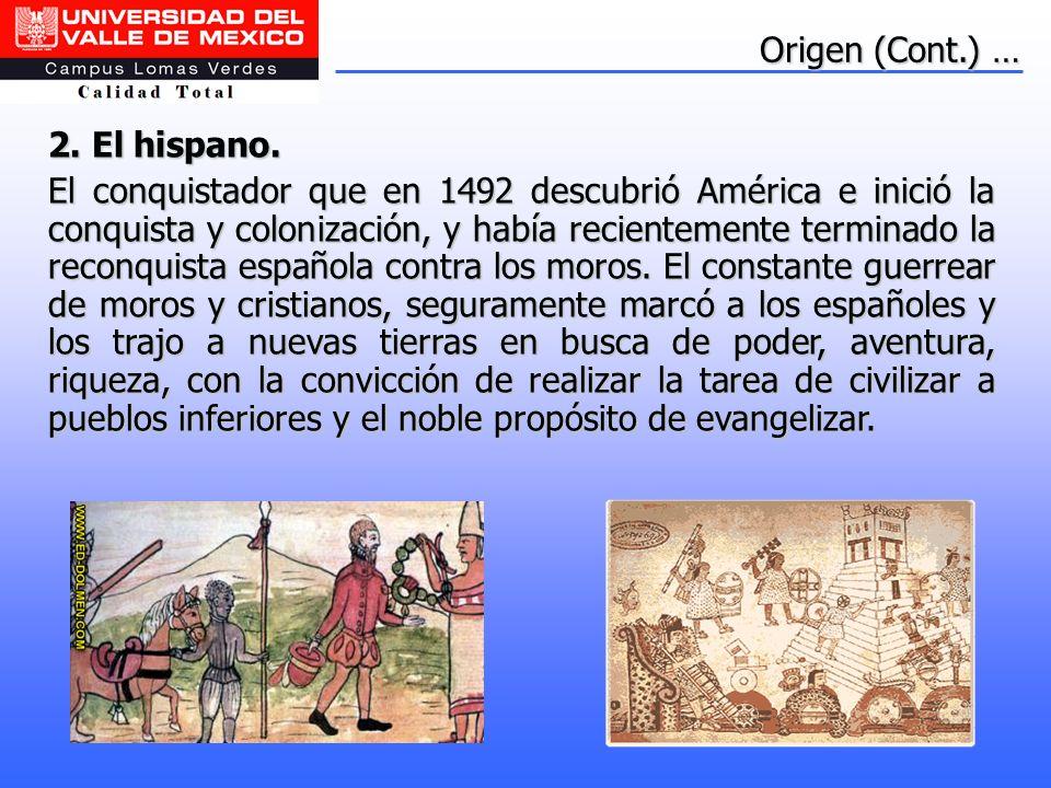Origen (Cont.) … 2. El hispano.