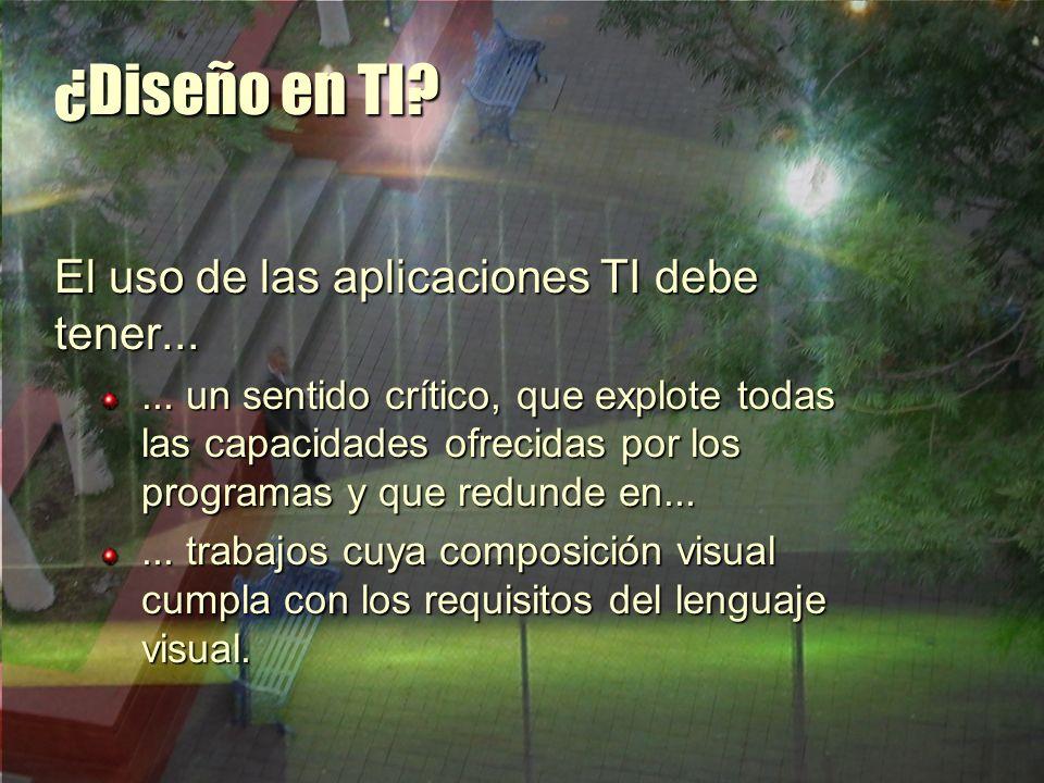 ¿Diseño en TI El uso de las aplicaciones TI debe tener...
