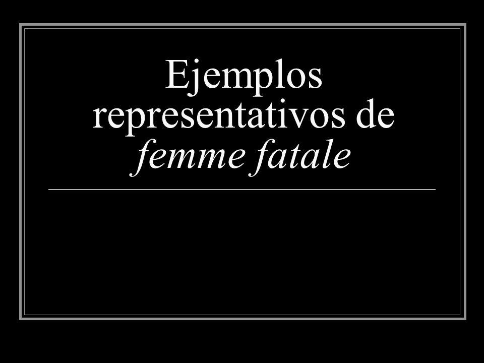 Ejemplos representativos de femme fatale