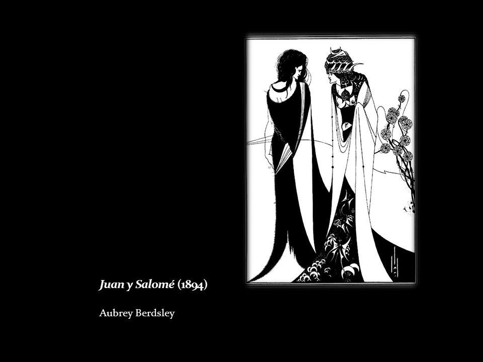 Juan y Salomé (1894) Aubrey Berdsley