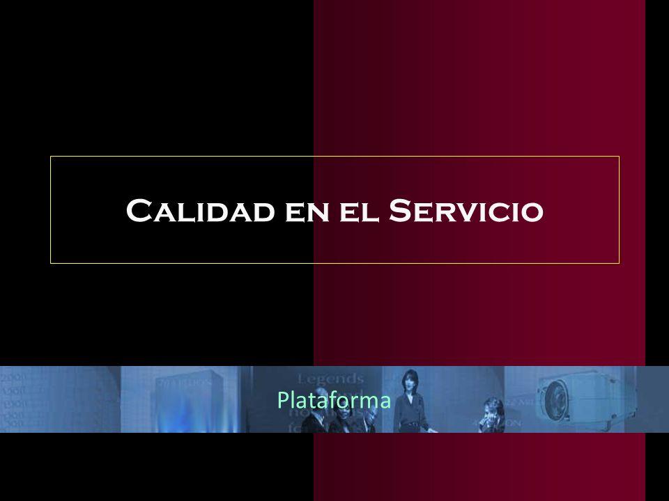 Calidad en el Servicio Plataforma