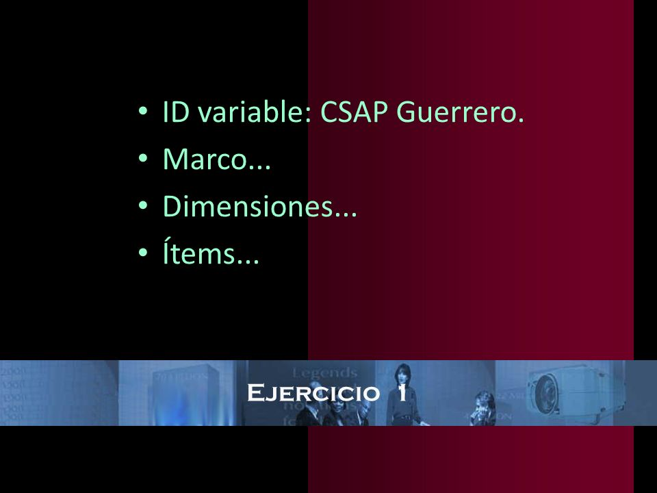ID variable: CSAP Guerrero. Marco... Dimensiones... Ítems...