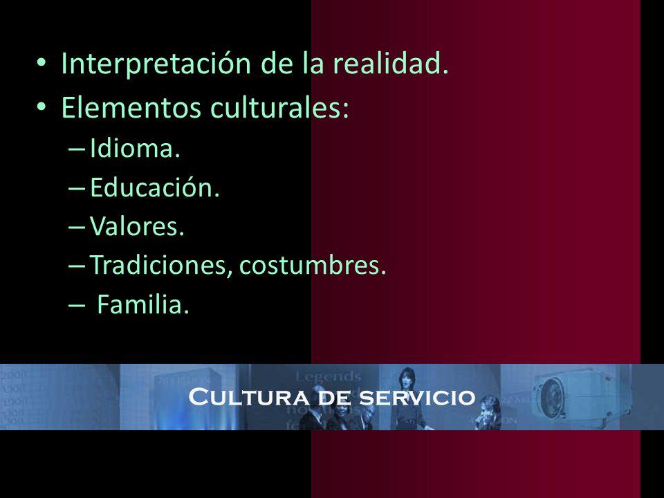 Interpretación de la realidad. Elementos culturales: