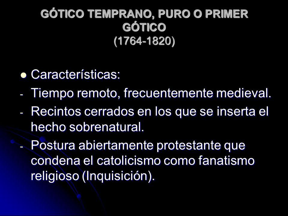 GÓTICO TEMPRANO, PURO O PRIMER GÓTICO (1764-1820)