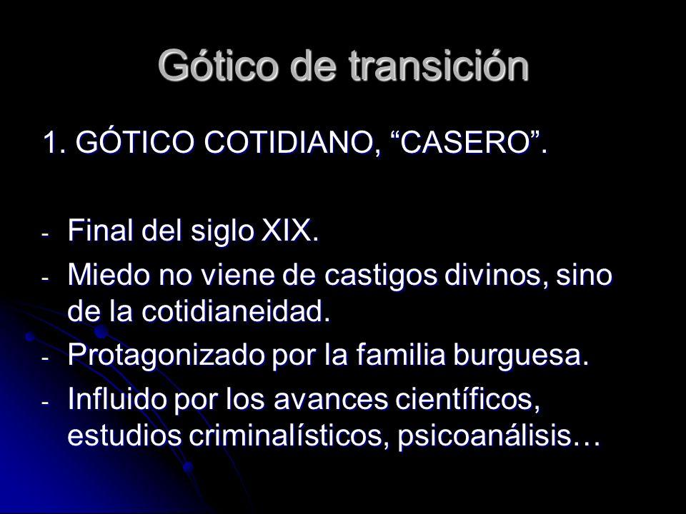 Gótico de transición 1. GÓTICO COTIDIANO, CASERO .
