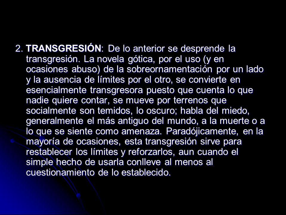 2. TRANSGRESIÓN: De lo anterior se desprende la transgresión