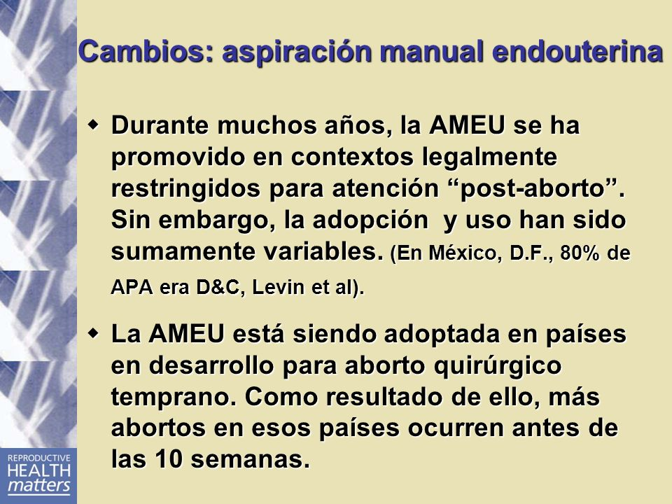 Cambios: aspiración manual endouterina