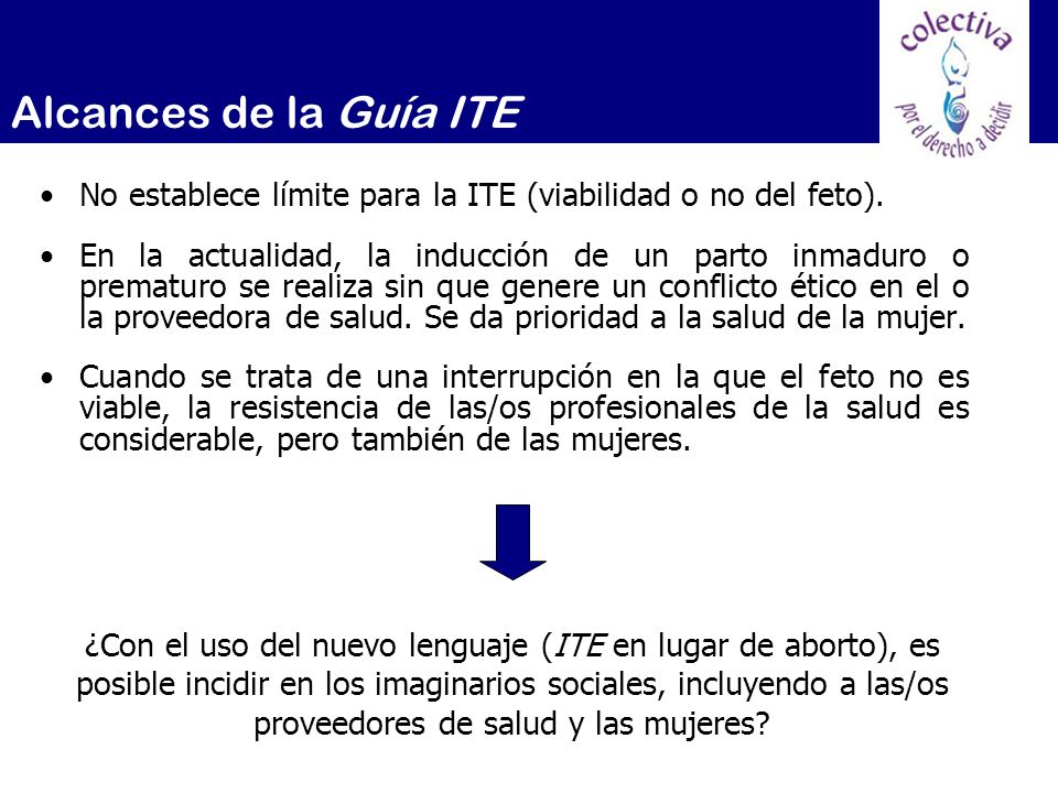 Alcances de la Guía ITENo establece límite para la ITE (viabilidad o no del feto).