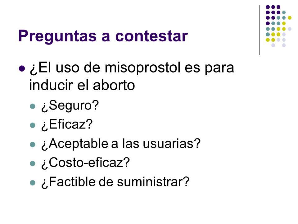 Preguntas a contestar ¿El uso de misoprostol es para inducir el aborto