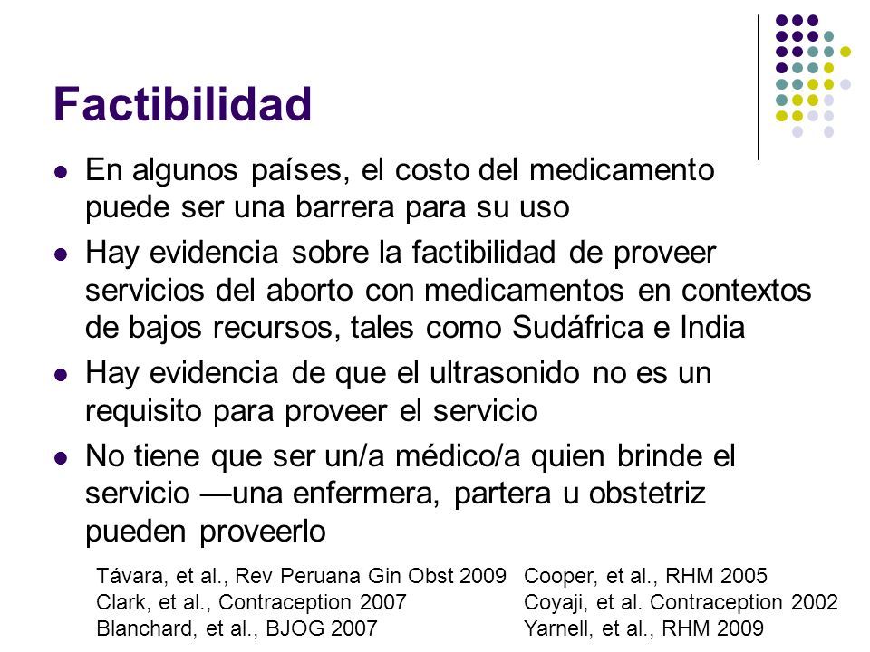 Factibilidad En algunos países, el costo del medicamento puede ser una barrera para su uso.