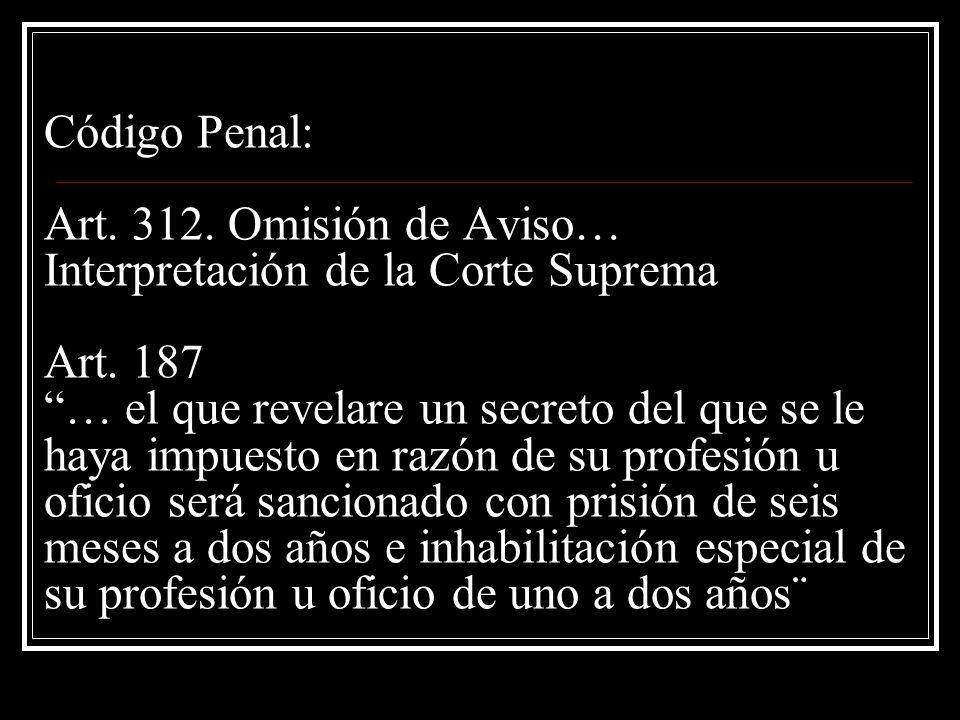 Código Penal: Art. 312. Omisión de Aviso… Interpretación de la Corte Suprema Art.