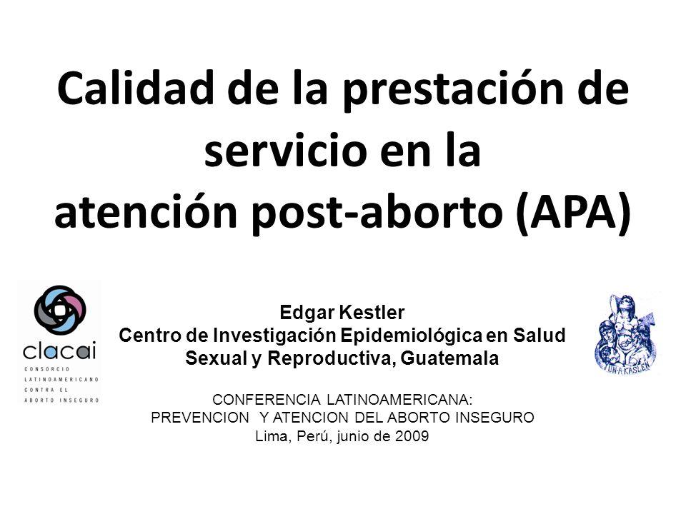 Calidad de la prestación de servicio en la atención post-aborto (APA)
