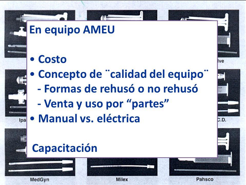 En equipo AMEU Costo. Concepto de ¨calidad del equipo¨ - Formas de rehusó o no rehusó. - Venta y uso por partes