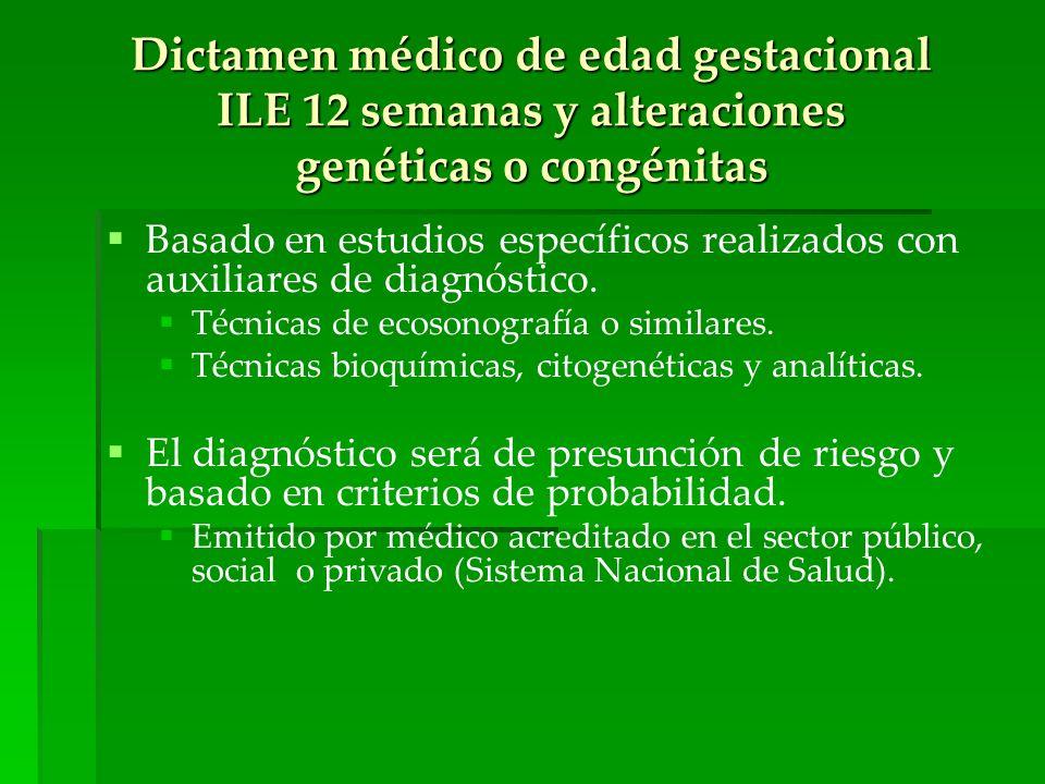 Dictamen médico de edad gestacional ILE 12 semanas y alteraciones genéticas o congénitas