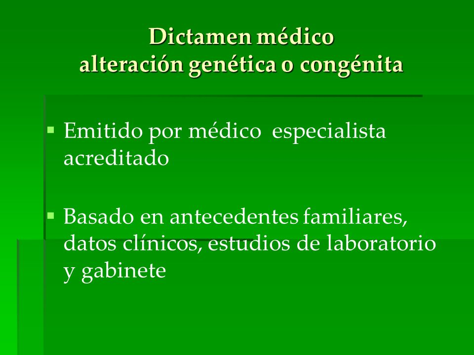 Dictamen médico alteración genética o congénita