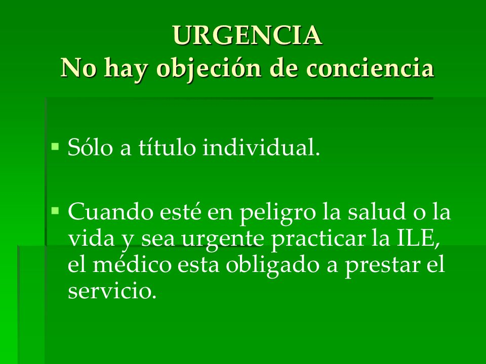 URGENCIA No hay objeción de conciencia