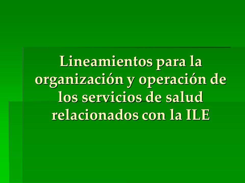 Lineamientos para la organización y operación de los servicios de salud relacionados con la ILE