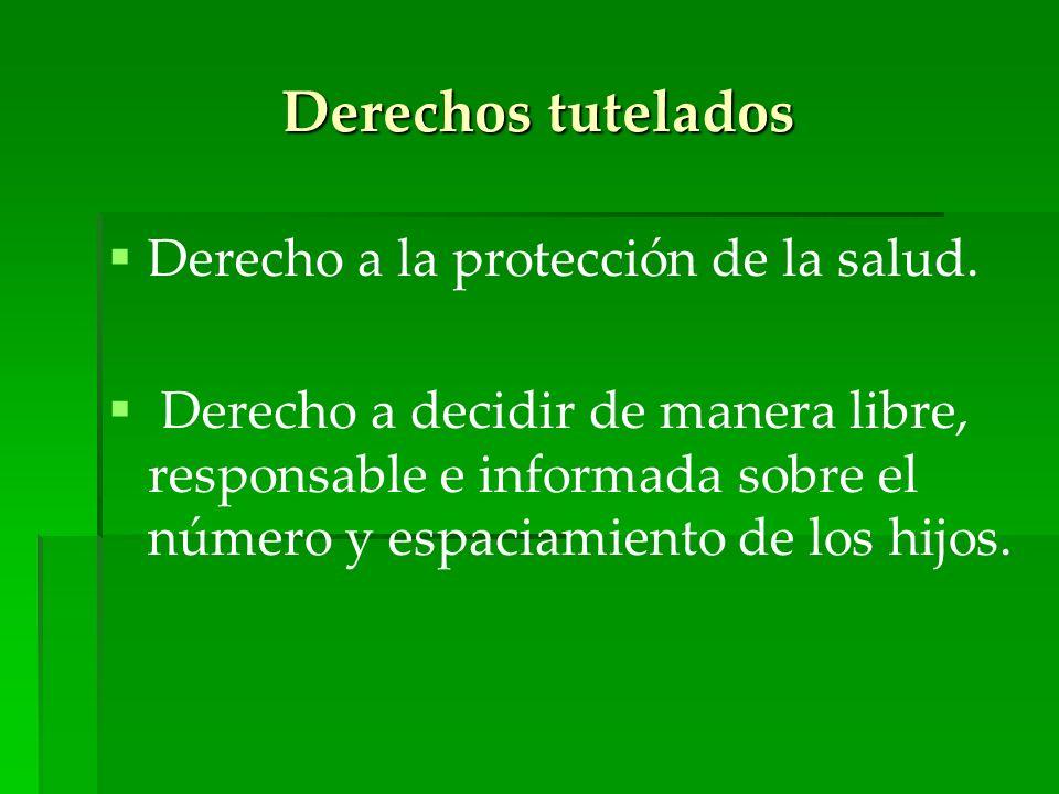 Derechos tutelados Derecho a la protección de la salud.