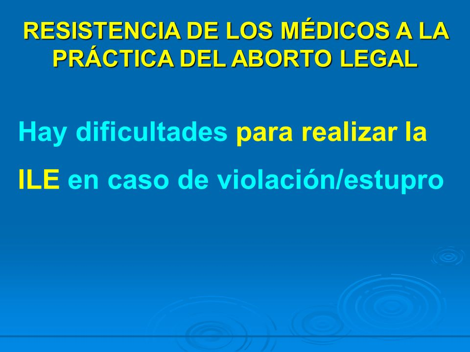 RESISTENCIA DE LOS MÉDICOS A LA PRÁCTICA DEL ABORTO LEGAL